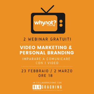 Webinar Video Marketing e Personal Branding - Imparare a vendere di più e meglio